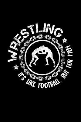 Wrestling It's Like ...
