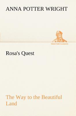 Rosa's Quest The Way to the Beautiful Land