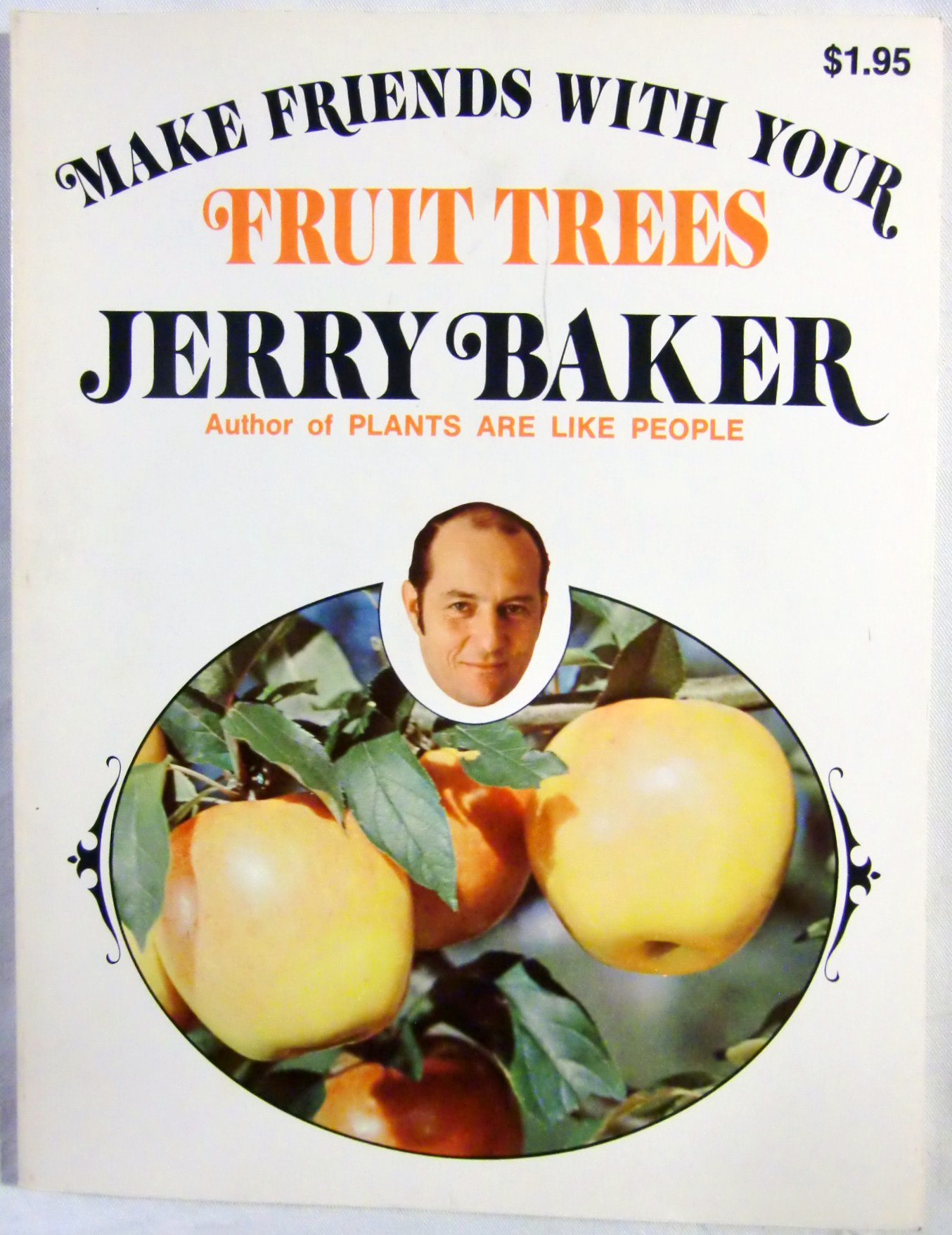 Make Friends with Your Fruit Trees