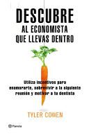 Descubre al economista que llevas dentro/ Discover the Economist that you have Inside