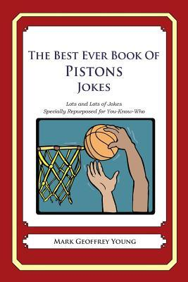 The Best Ever Book of Pistons Jokes