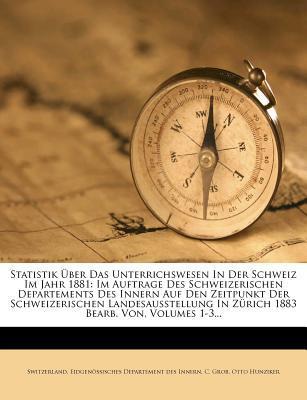 Statistik Uber Das Unterrichswesen in Der Schweiz Im Jahr 1881