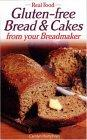 Amazing Gluten-Free Breads & Cakes From Your Breadmaker