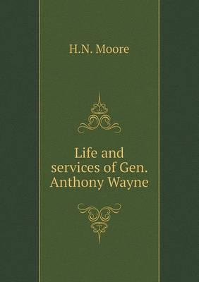 Life and Services of Gen. Anthony Wayne