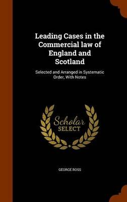 Leading Cases in the Commercial Law of England and Scotland