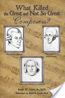 What Killed the Great and Not So Great Composers?