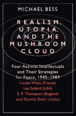 Realism, Utopia, and the Mushroom Cloud
