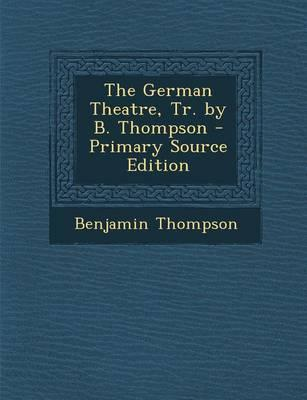 The German Theatre, Tr. by B. Thompson