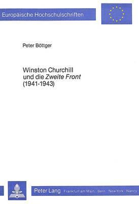 Winston Churchill und die «Zweite Front» (1941-1943)