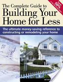 The Complete Guide to Building Your Home for Less
