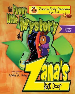 The Funny Little Mystery at Zana Back Door