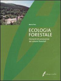 Ecologia forestale. Elementi di conoscenza dei sistemi forestali