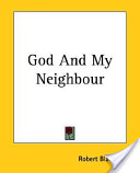 God and My Neighbour