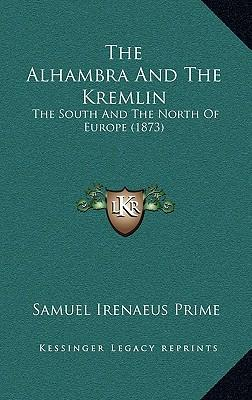 The Alhambra and the Kremlin
