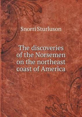 The Discoveries of the Norsemen on the Northeast Coast of America