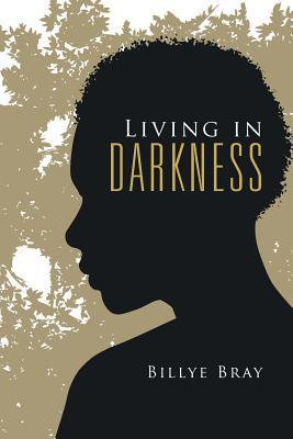 Living in Darkness