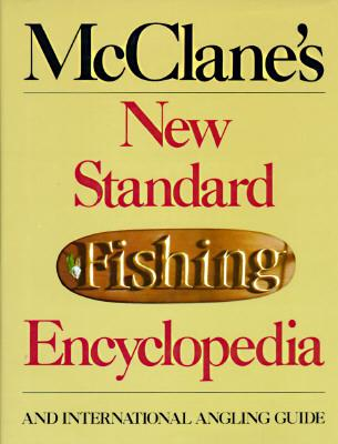 McClane's New Standard Fishing Encyclopedia and International Angling Guide