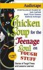 Chicken Soup for the Teenage Soul on Tough Stuff