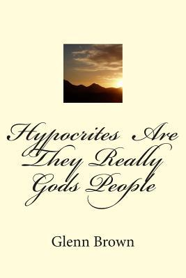 Hypocrites Are They Really God's People