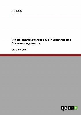 Die Balanced Scorecard als Instrument des Risikomanagements