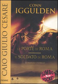 Caio Giulio Cesare: Le porte di RomaIl soldato di Roma