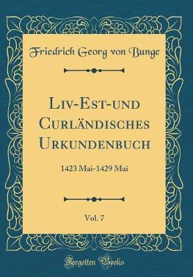 LIV-Est-Und Curländisches Urkundenbuch, Vol. 7