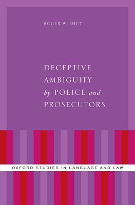 Deceptive Ambiguity by Police and Prosecutors