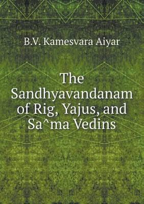 The Sandhyavandanam of Rig, Yajus, and Sa Ma Vedins