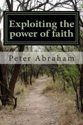 Exploiting the Power of Faith