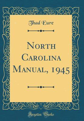 North Carolina Manual, 1945 (Classic Reprint)