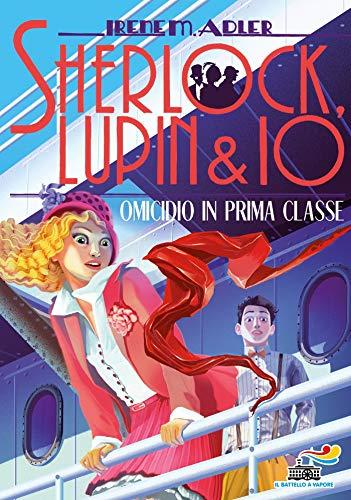 Sherlock, Lupin & io - 19. Omicidio in prima classe