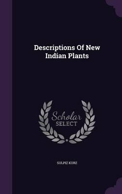 Descriptions of New Indian Plants