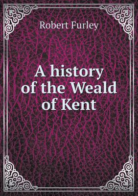 A History of the Weald of Kent