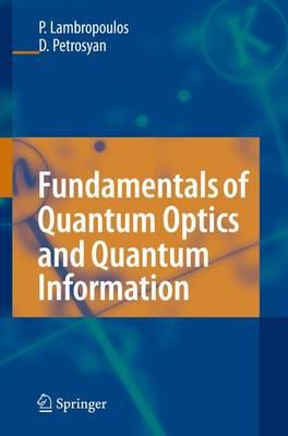 Fundamentals of Quantum Optics and Quantum Information
