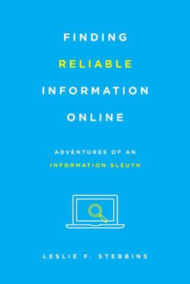 Finding Reliable Information Online