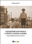 I quartieri Don Bosco e Appio Claudio a Roma