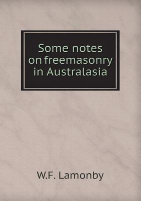 Some Notes on Freemasonry in Australasia