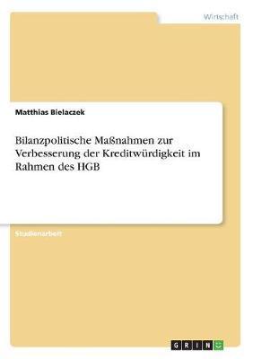 Bilanzpolitische Maßnahmen zur Verbesserung der Kreditwürdigkeit im Rahmen des HGB