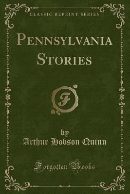 Pennsylvania Stories (Classic Reprint)