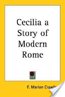 Cecilia a Story of Modern Rome