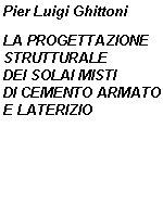 La progettazione strutturale dei solai misti di cemento armato e laterizio