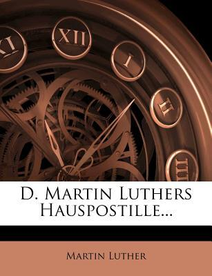 D. Martin Luthers Hauspostille.