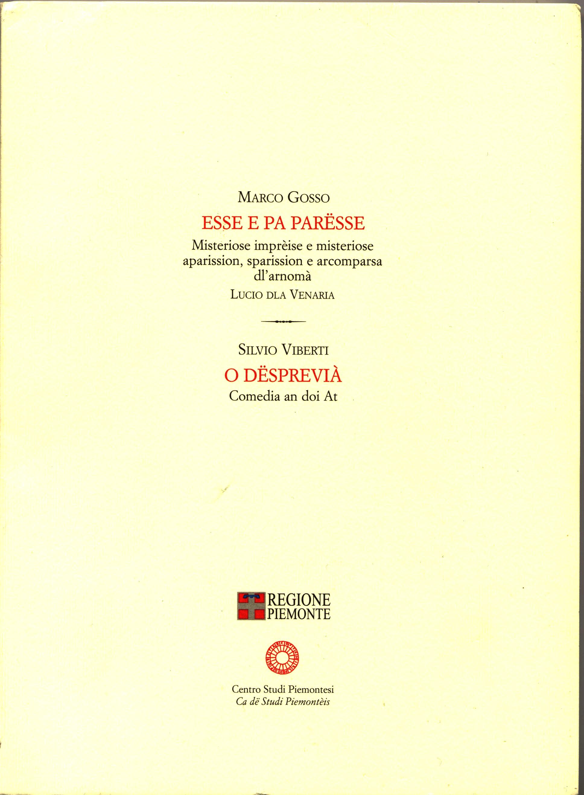 Esse e pa parësse/Marco Grosso - O dësprevià/Silvio Viberti