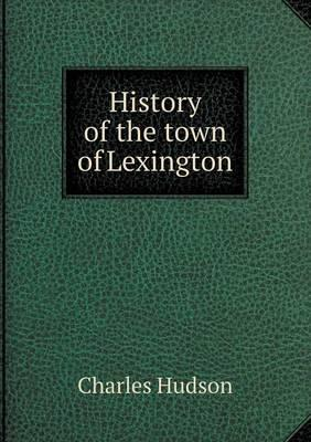 History of the Town of Lexington