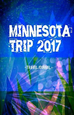Minnesota Trip 2017 Travel Journal
