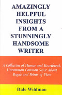 Amazingly Helpful Insights from a Stunningly Handsome Writer