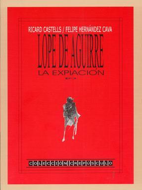 Lope de Aguirre: la expiación