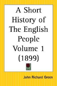 A Short History of The English People, Part 1