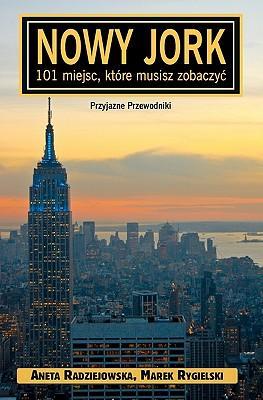 Nowy Jork - 101 miejsc, które musisz zobaczyc