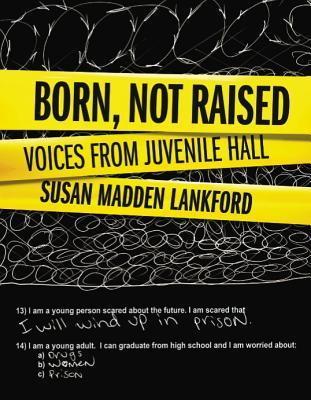 Born, Not Raised